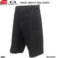 オークリー トレイルショーツ ショートパンツ ブラック OAKLEY ARROYO SHORTS BLACKOUT